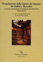 La Camera e la Giunta per il Regolamento dal 1904 al 1927. Roma, 2010 (pp. 249)